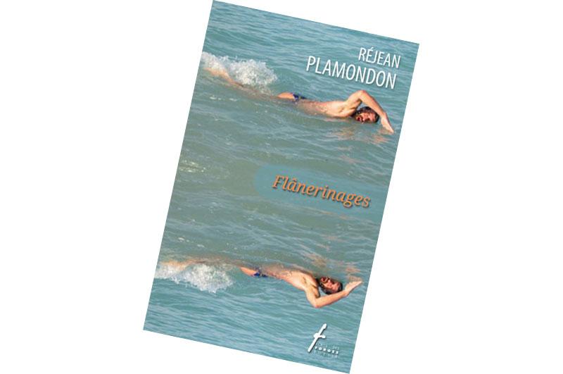 «Flânerinages», ou la poésie natatoire de Réjean Plamondon
